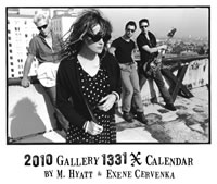 The 2010 Gallery 1331 X Calendar by M. Hyatt & Exene Cervenka