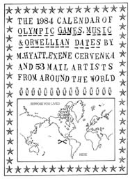 The 1984  Calendar of Olympic Games, Music & Orwellian Dates by M. Hyatt, Exene Cervenka and 53 Mail Artists from Around the World